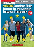 Timesaver - 40 MORE Combined Skills Lessons for the Common European Framework + CD