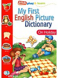 ELI - My First English Picture Dictionary - On Holiday