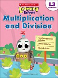 Scholastic - L3 - Learning Exp. - Multiplication and Division