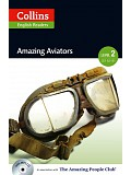 Collins English Readers 2 - Amazing Aviators with CD