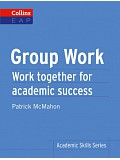 COLLINS - Group Work - Work together for academic success