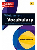 Collins Work on your Vocabulary - Pre-intermediate