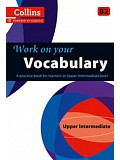 Collins Work on your Vocabulary - Upper-intermediate