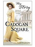 Scholastic - My Story - Cadogan Square